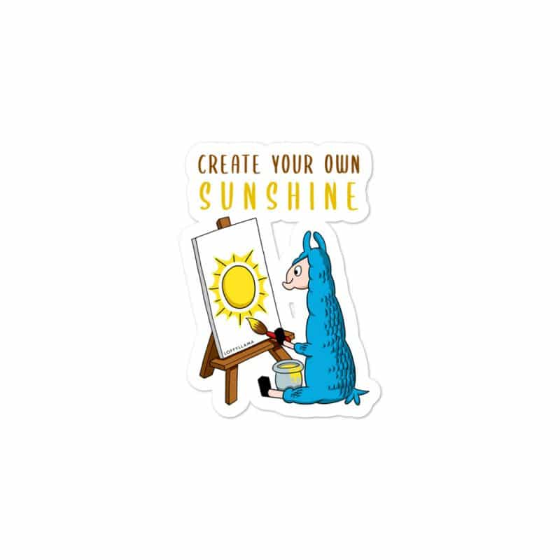 Create Your Own Sunshine – Bubble-free Sticker(3″X3″)